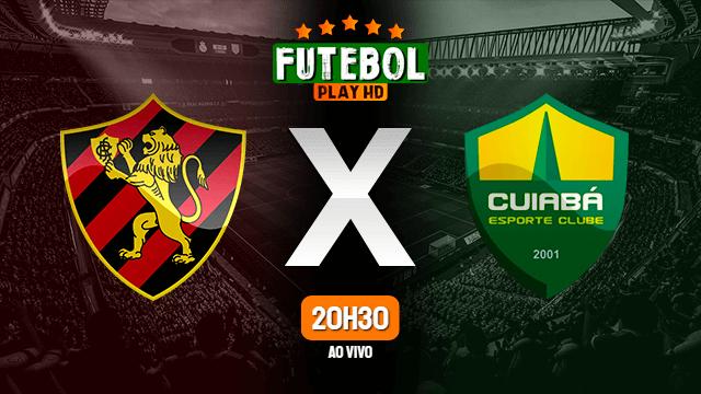 Assistir Sport x Cuiabá ao vivo Grátis HD 27/06/2021