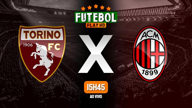 Assistir Torino x Milan ao vivo 12/05/2021 HD