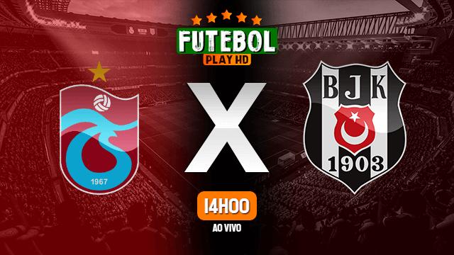 Assistir Trabzonspor x Besiktas ao vivo online 13/09/2020 HD