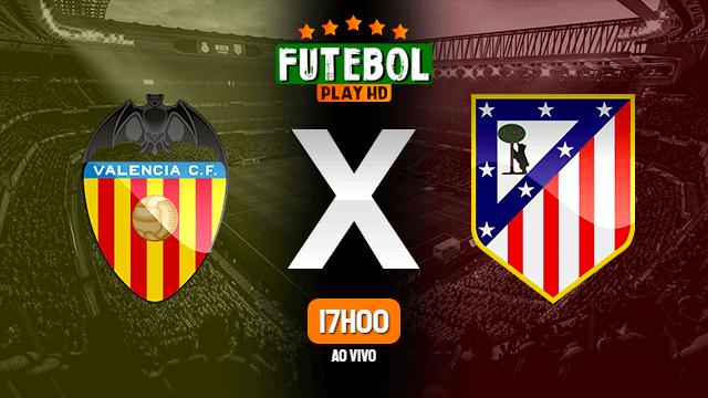 Assistir Valencia x Atletico de Madrid ao vivo HD 14/02/2020