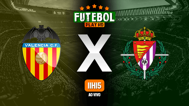 Assistir Valência x Valladolid ao vivo Grátis HD 07/07/2020