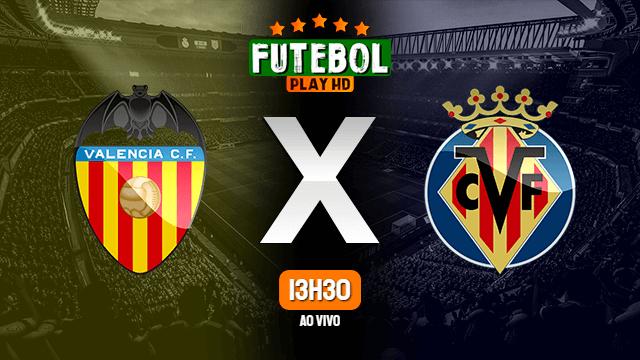 Assistir Valência x Villarreal ao vivo 05/03/2021 HD online