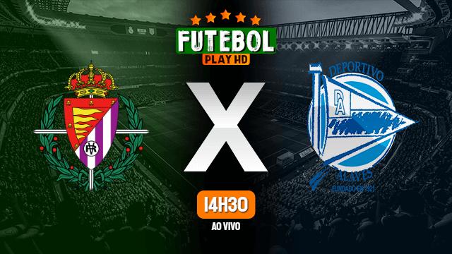 Assistir Valladolid x Alavés ao vivo online 04/07/2020