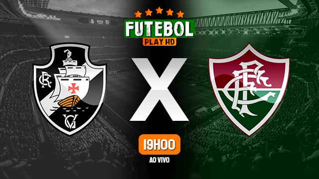 Assistir Vasco x Fluminense ao vivo online HD 15/03/2020