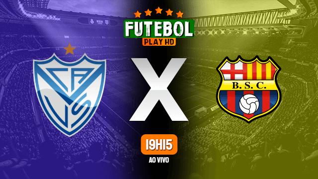 Assistir Velez Sarsfield x Barcelona-EQU ao vivo online 14/07/2021 HD