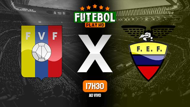 Assistir Venezuela x Equador ao vivo 20/06/2021 HD online