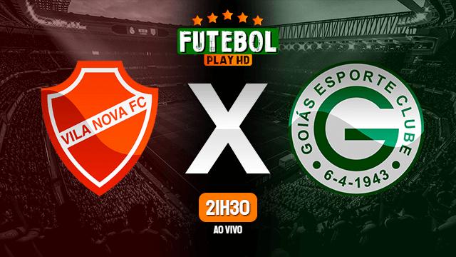 Assistir Vila Nova x Goiás ao vivo 11/04/2021 HD