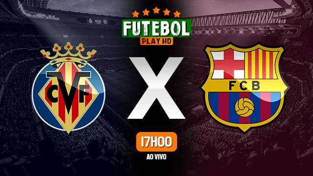 Assistir Villarreal x Barcelona ao vivo HD 25/04/2021 Grátis