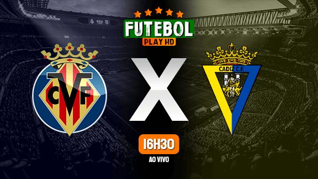 Assistir Villarreal x Cádiz ao vivo Grátis HD 21/03/2021