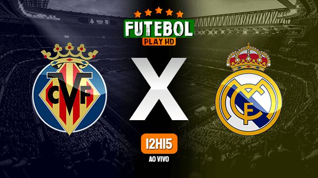 Assistir Villarreal x Real Madrid ao vivo HD 21/11/2020 Grátis