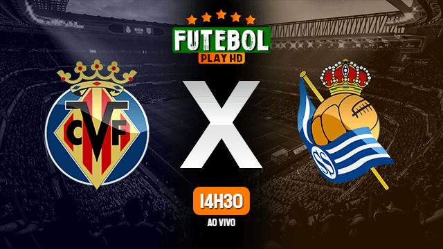 Assistir Villarreal x Real Sociedad ao vivo 30/01/2021 HD