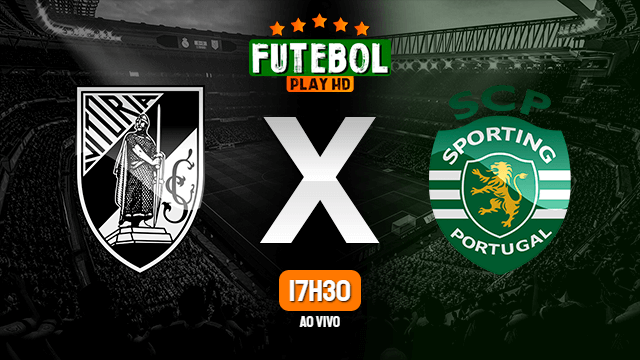 Assistir Vitória de Guimarães x Sporting ao vivo online 04/06/2020