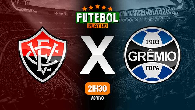 Assistir Vitória x Grêmio ao vivo 27/07/2021 HD