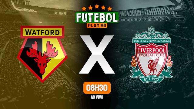 Assistir Watford x Liverpool ao vivo Grátis HD 29/02/2020