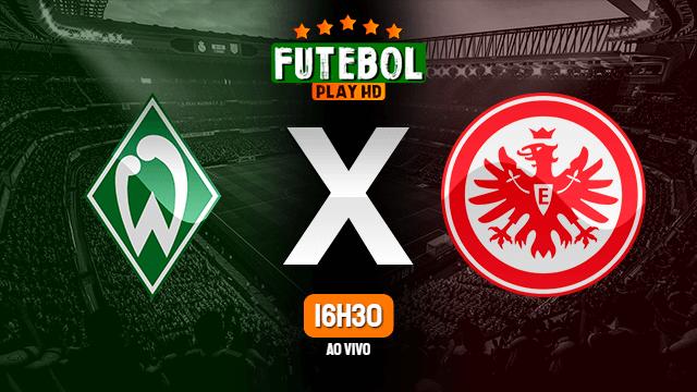 Assistir Werder Bremen x Eintracht Frankfurt ao vivo online 03/06/2020