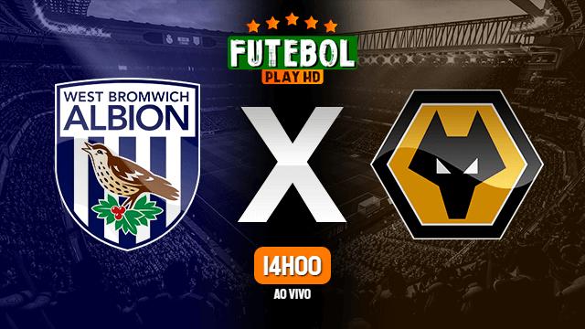 Assistir West Bromwich x Wolverhampton ao vivo online 03/05/2021 HD
