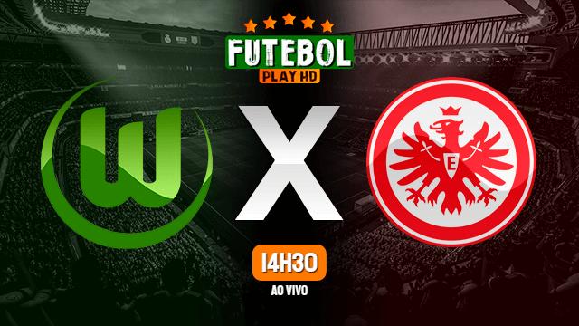 Assistir Wolfsburg x Eintracht Frankfurt ao vivo HD 30/05/2020