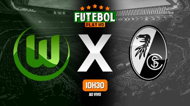 Assistir Wolfsburg x Freiburg ao vivo HD 23/10/2021 Grátis