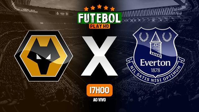 Assistir Wolverhampton x Everton ao vivo Grátis HD 12/07/2020