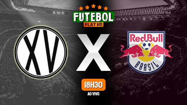 Assistir XV de Piracicaba x RB Brasil ao vivo online 23/02/2020