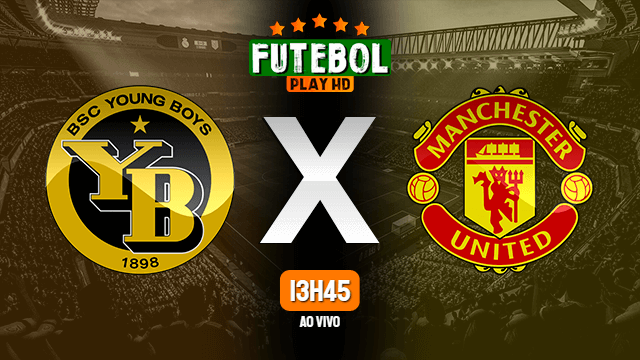 Assistir Young Boys x Manchester United ao vivo 14/09/2021 HD online